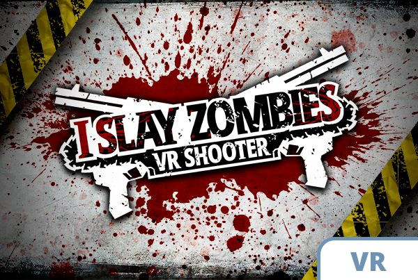 I Slay Zombies - VR Shooter Featured Image